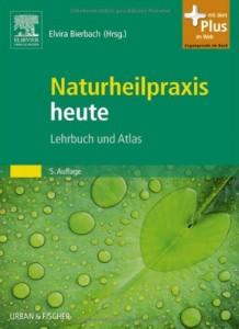 Heilpraktiker-Ausbildung: Naturheilpraxis heute Lehrbuch und Atlas