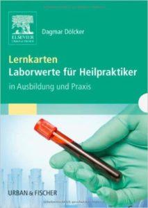 Heilpraktiker Lernkarten - Laborwerte für Heilpraktiker in Ausbildung und Praxis