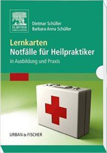 Heilpraktiker Lernkarten - Notfälle für Heilpraktiker in Ausbildung und Praxis