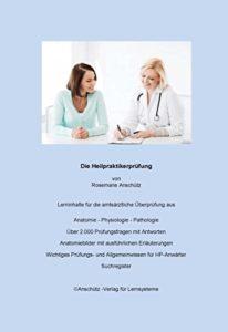 Heilpraktikerausbildung - eBooks - Die Heilpraktikerprüfung Vorbereitung auf die amtsärztliche Überprüfung