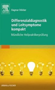 Heilpraktikerausbildung - eBooks - Differenzialdiagnostik und Leitsymptome Kompakt